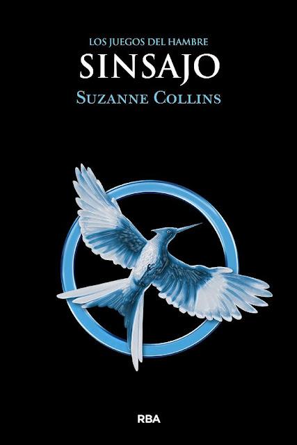 Sinsajo | Los juegos del hambre #3 | Suzanne Collins