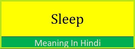 Sleep slept sleeping sleeps meaning in hindi