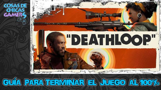 Guía de Deathloop para completar el juego al 100%