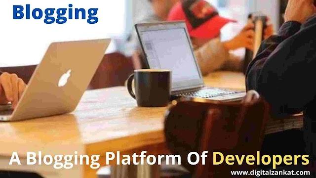 How can I create a blog for free?  | A Blogging Platform Of Developers | blogging | blogger