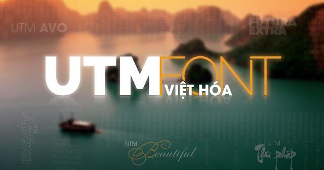 Bộ font UTM full Việt Hóa