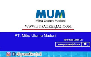 Loker Terbaru Medan SMA SMK D3 S1 PT Mitra utama Madani Agustus 2020