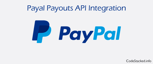 Paypal Payouts API Integration in PHP