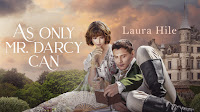 Banner - As Only Mr Darcy Can by Laura Hile
