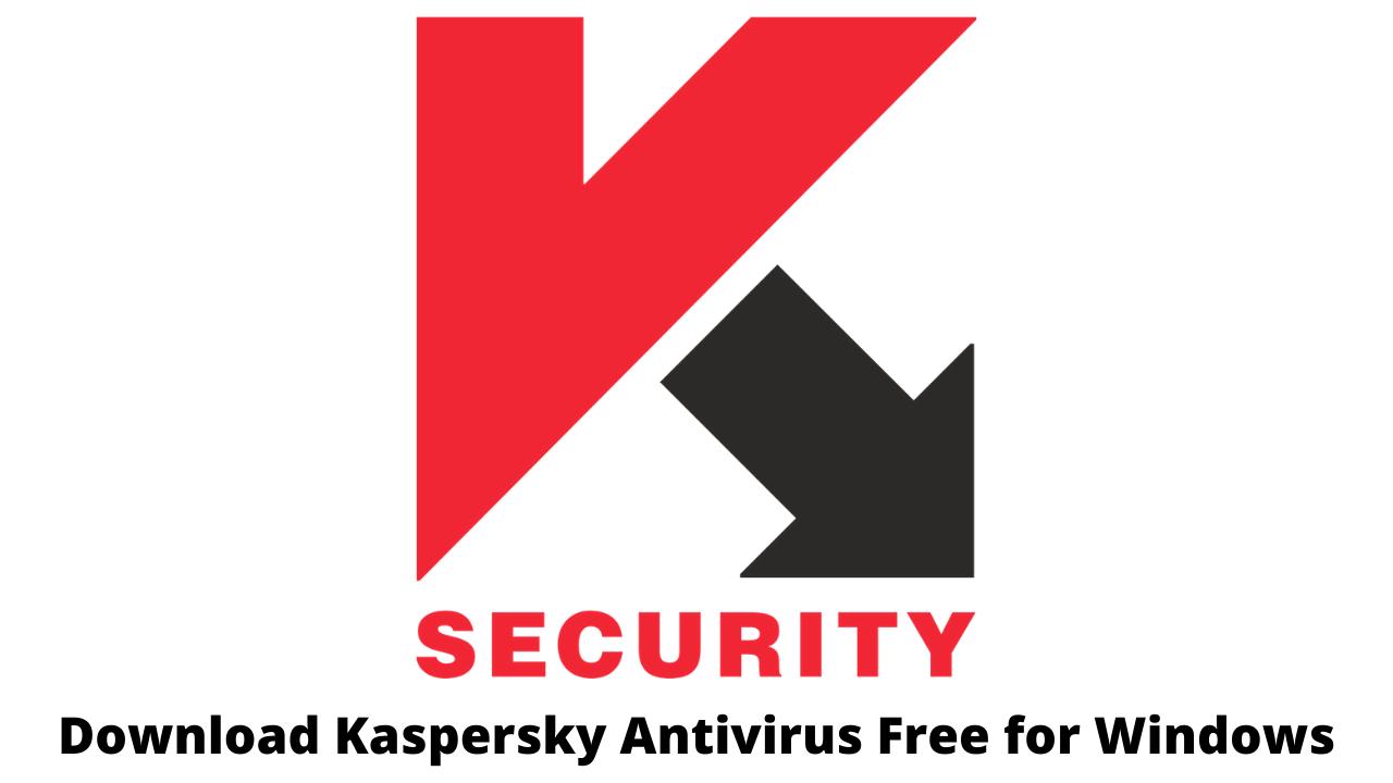 Download Kaspersky Antivirus Free for Windows