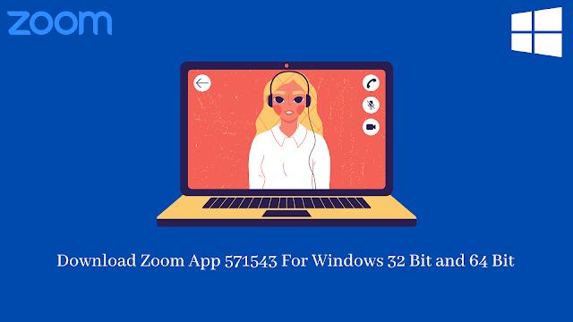 Download Zoom App 571543 For Windows 32 Bit and 64 Bit
