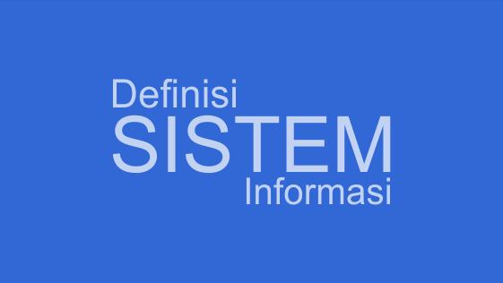 Definisi sistem informasi menurut pakar ahli dalam bukunya