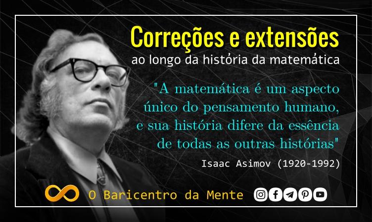 correcoes-e-extensoes-ao-longo-da-historia-da-matematica-isaac-asimov
