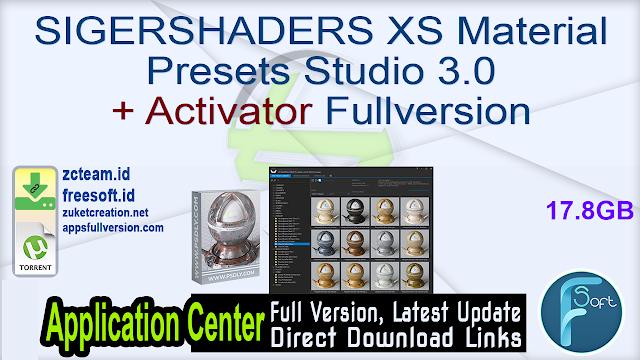 SIGERSHADERS XS Material Presets Studio 3.0 + Activator Fullversion