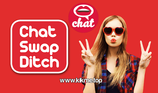 ChatSwapDitch Kik