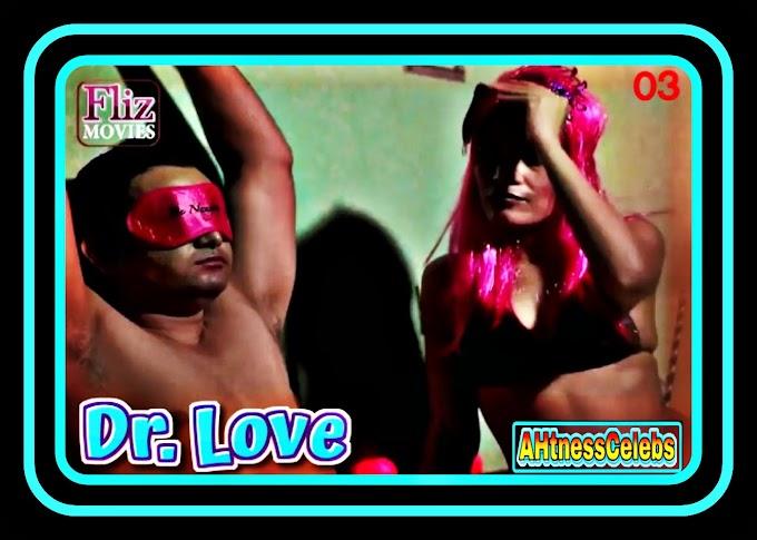 Dr Love (2020) – FlizMovies Hindi Hot Web Series (S01E03)