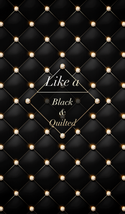 Like a - Black & Quilted #DIA @冬特集