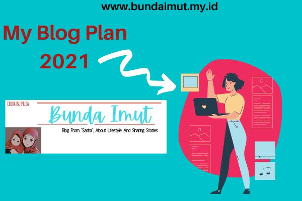 blog plan 2021 bunda imut