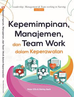 Kepemimpinan, Manajemen, Dan Team Work Dalam Keperawatan