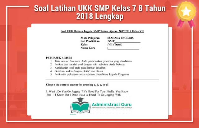 Soal Latihan UKK SMP Kelas 7 8 Tahun 2018 Lengkap