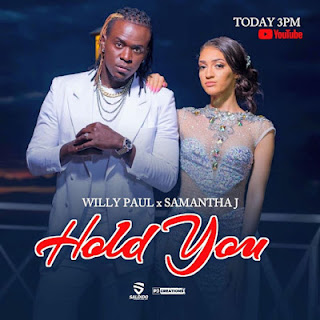 Willy Paul Ft Samantha J - Hold Yuh