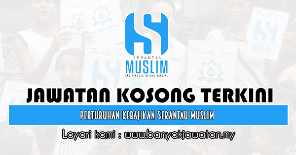 Jawatan Kosong 2019 di Pertubuhan Kebajikan Serantau Muslim