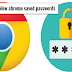 How do you see Saved Passwords in Google Chrome...?
