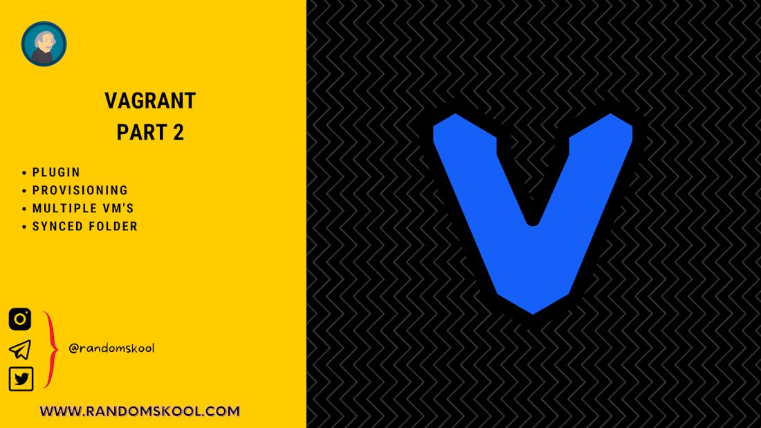 Plugin | Provisioning | Multiple VM's | Synced Folder | Part 2 | Intermediate | Vagrant Commands