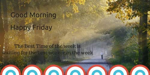 Good Morning Wishes on Friday Quotes