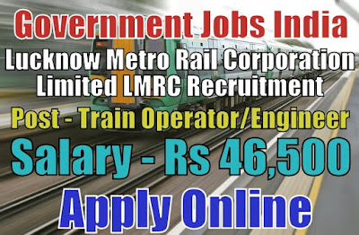 Lucknow Metro Rail Corporation Limited LMRC Recruitment 2018