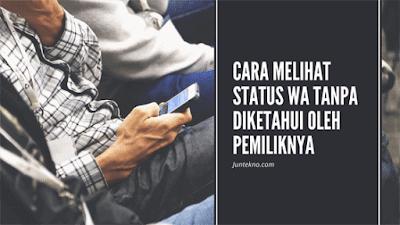 Cara Melihat Status WA Tanpa Diketahui