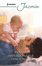Patricia Thayer - Pasado Imperdonable