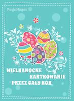 Wielkanocne kartkowanie z Magos