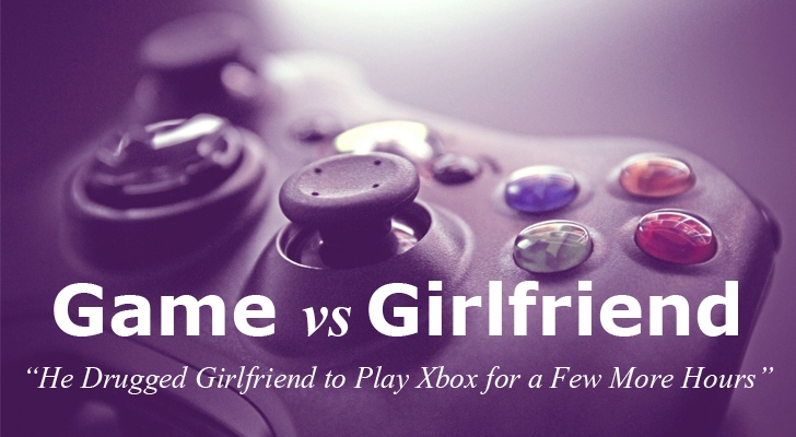 Gamer Drugged His Girlfriend So He Could Play Xbox for a Few More Hours