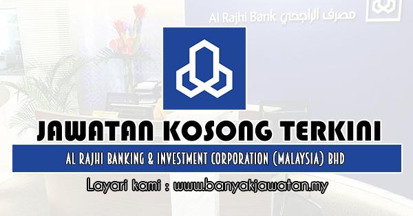 Jawatan Kosong 2019 di Al Rajhi Banking & Investment Corporation (Malaysia) Bhd