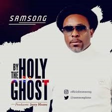 Lyrics By the Holy Ghost by Samsong