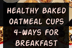 Healthy Baked Oatmeal Cups 4-Ways For Breakfast #healthybreakfast #breakfast #oatmeal