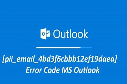 How to Fix [pii_email_4bd3f6cbbb12ef19daea] Error | Microsoft Outlook Errors