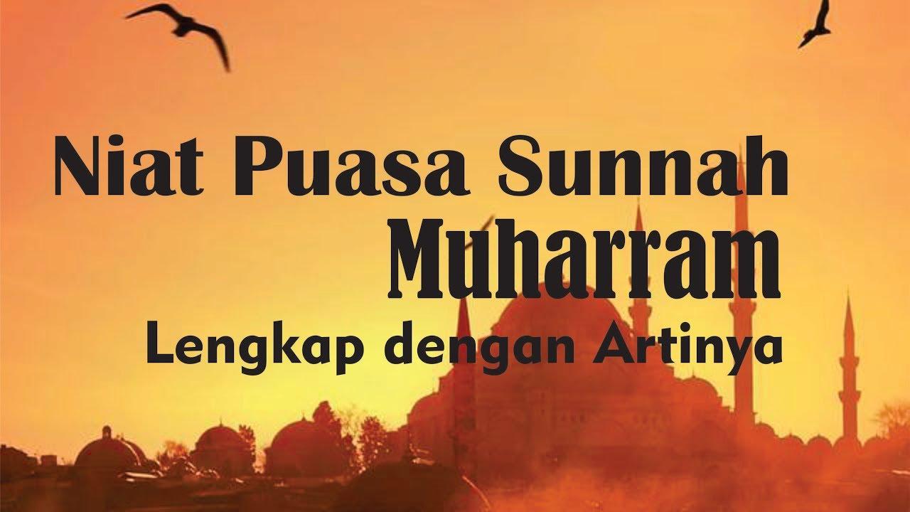 Niat Puasa Sunnah 1 Muharram Lengkap Arab Latin dan Artinya