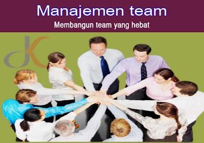 Manajemen team   Membangun team yang hebat
