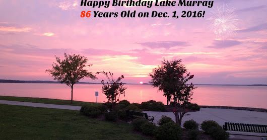 Happy Birthday Lake Murray - 86 in 2016!