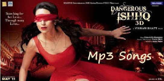 Dangerous Ishhq (2012) Mp3 Songs Download Free - DOWNLOAD ...