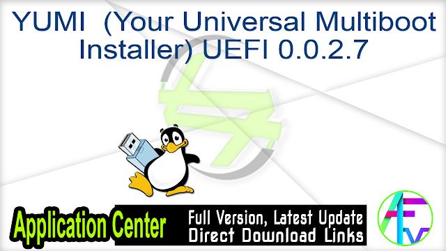 YUMI (Your Universal Multiboot Installer) UEFI 0.0.2.7
