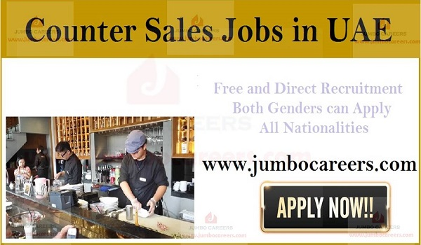 Recent sales jobs in UAE, Details of counter sales jobs in UAE,