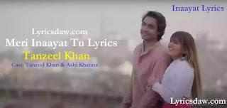 Meri Inaayat Tu Lyrics Tanzeel Khan