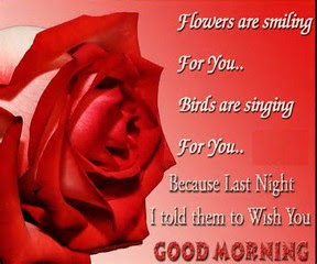 flowers are smiling for you, birds are singing for you,