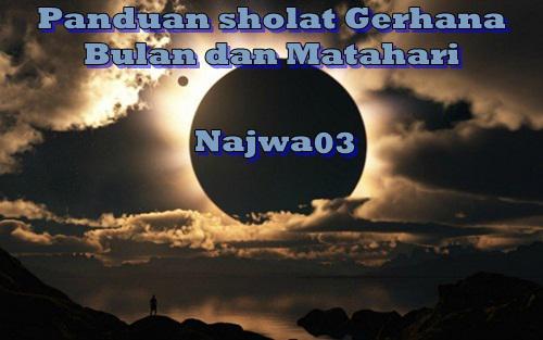 Tata Cara Niat Dan Waktu Sholat Gerhana Matahari/Bulan