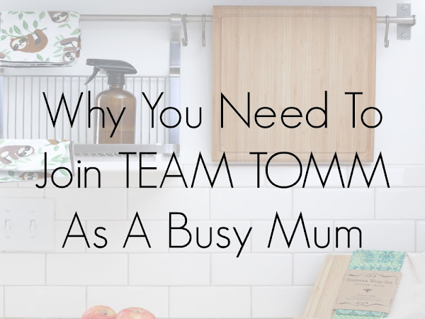 Why You Need To Join Team TOMM As A Busy Mum