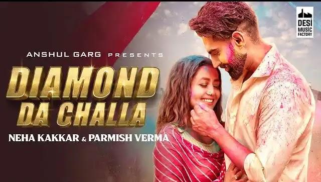 Diamond Da Challa Lyrics | Neha Kakkar | Parmish Verma