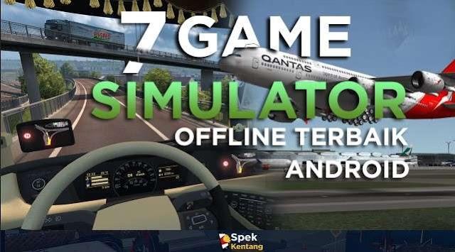 7 Game Simulator Offline Terbaik di Android 2019