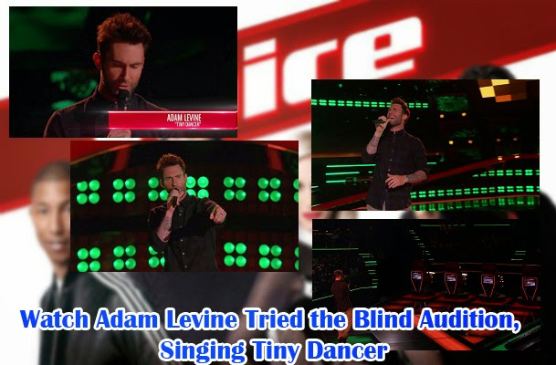 Watch Adam Levine Tried the Blind Audition, Singing Tiny Dancer