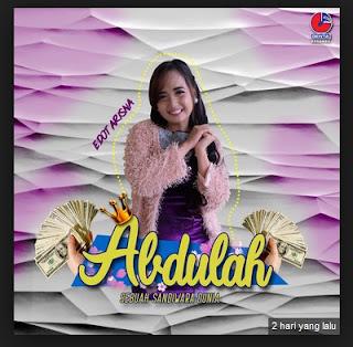 Lirik Lagu  Abdullah - Edot Arisna