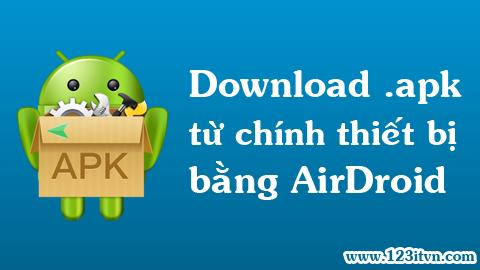 Hướng dẫn cách tải file apk bằng AirDroid
