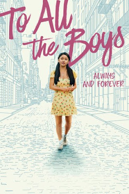 To All the Boys: Always and Forever (2021) Dual Audio [Hindi 5.1ch – Eng 5.1ch] 720p | 480p HDRip ESub x264 1Gb | 350Mb
