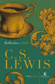 Reflexões Cristãs, de C.S Lewis (Resenha)